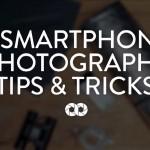 7 Trucos para tomar increíbles fotos con tu smartphone
