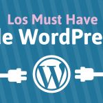 Los 5 Plugins Must Have para WordPress