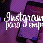 Las claves de Instagram para empresa
