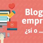 5 motivos por los que tener un blog de empresa